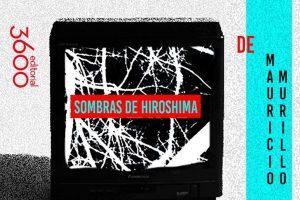 Sombras de Hiroshima – Centro Cultural de España en La Paz