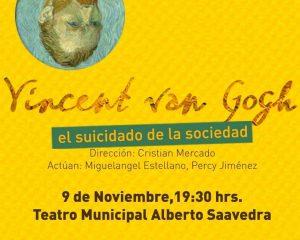 Van Gogh el suicidado de la sociedad – Teatro Municipal Alberto Saavedra Pérez