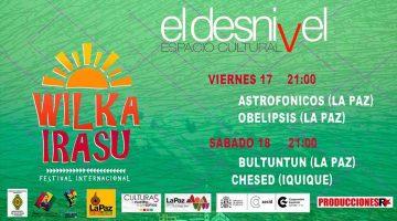 Wilka Irasu Festival Internacional de Música – El Desnivel Espacio Alternativo